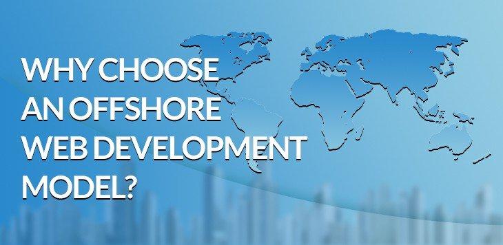 Why Choose an Offshore Web Development Model