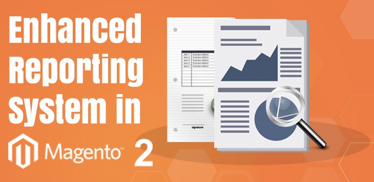 Enhanced reporting system in Magento 2.0